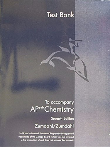 Test Bank To accompany AP* Chemistry, Seventh Edition, Zumdahl/Zumdahl. 9780618730148, 0618730141. -  Houghton Mifflin Company