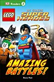 DK Readers L2: LEGO DC Comics Super Heroes: Amazing Battles!