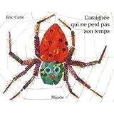 l'araignée qui ne perd pas son temps (French Edition)