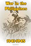 War in the Philippines, 1941-1945, Ray Merriam, 1481197363
