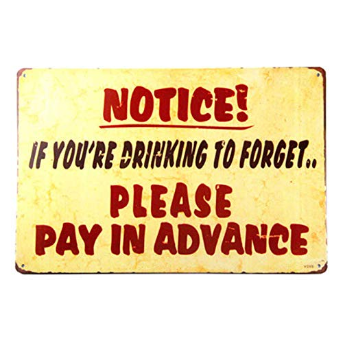 DL-Vintage Notice Sign. If You're Drinking to Forget, Please Pay in Advance Outdoor Wall plaques]()