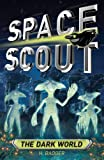 img - for The Dark World (Space Scout) book / textbook / text book