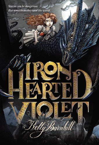 Iron Hearted Violet by Kelly Barnhill (2014-03-18)