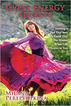 Book Gypsy Energy Secrets: Turning a Bad Day into a Good Day No Matter What Life Throws at You