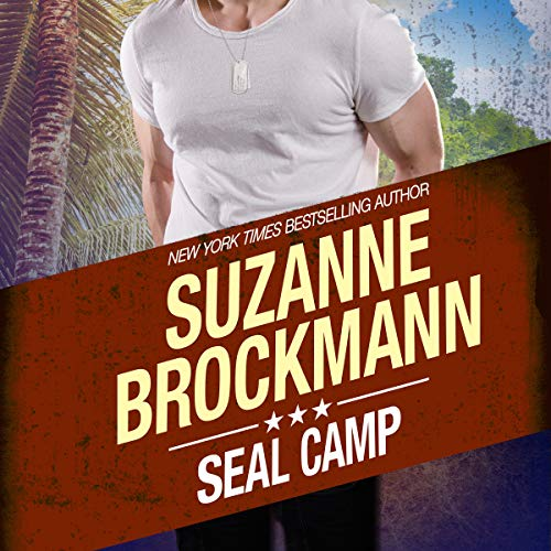 SEAL Camp: Tall, Dark, and Dangerous, Book 12