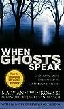 When Ghosts Speak Understanding the World of Earthbound Spirits by Winkowski, Mary Ann [Grand Central Publishing,2009] (Mass Market Paperback)