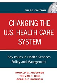 Changing the us health care system key issues in health changing the us health care system key issues in health services policy and management fandeluxe Choice Image