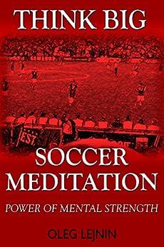 Soccer Meditation- Power of Mental Strength
