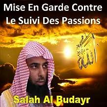 Mise en garde contre le suivi des passions (Quran - Coran - Islam)