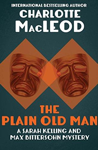 (The Plain Old Man (Sarah Kelling & Max Bittersohn Mysteries Series Book 6))