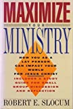 Maximize Your Ministry, Robert E. Slocum, 0891093680