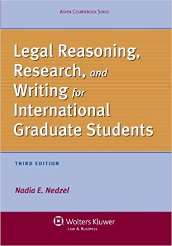 Legal reasoning research and writing for international graduate legal reasoning research and writing for international graduate students third edition aspen coursebook nadia e nedzel 9781454805502 amazon fandeluxe Choice Image