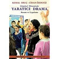 Ortaokul Döneminde Yaratıcı Drama: Kuram ve Uygulama