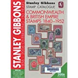 Stanley Gibbons Stamp Catalogue Commonwealth and British Empire 1840-1952 2006