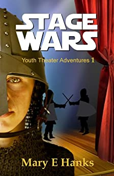 Stage Wars (Youth Theater Adventures Book 1) by [Hanks, Mary E]