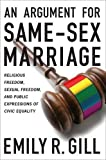 An Argument for Same-Sex Marriage: Religious Freedom, Sexual Freedom, and Public Expressions of Civic Equality (Religion and Politics)