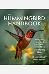 The Hummingbird Handbook: Everything You Need to Know about These Fascinating Birds Kindle Edition