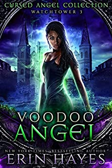 Voodoo Angel: Watchtower 3 (Cursed Angel Collection) by [Hayes, Erin, Charmed Legacy, Cursed Angel]