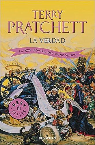 La verdad / The Truth: La XXV novela del Mundodisco / XXV Novel of ...