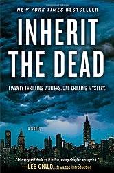 Inherit the Dead: A Novel by Child, Lee, Box, C. J., Harris, Charlaine, Connolly, John, C (2013) Hardcover