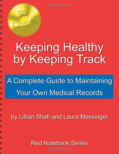 keeping healthy by keeping track a complete guide to maintaining