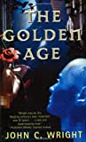 The Golden Age, John C. Wright and John Wright, 0812579844