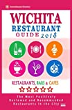 Wichita Restaurant Guide 2018: Best Rated Restaurants in Wichita, Kansas - Restaurants, Bars and Cafes recommended for Visitors, 2018