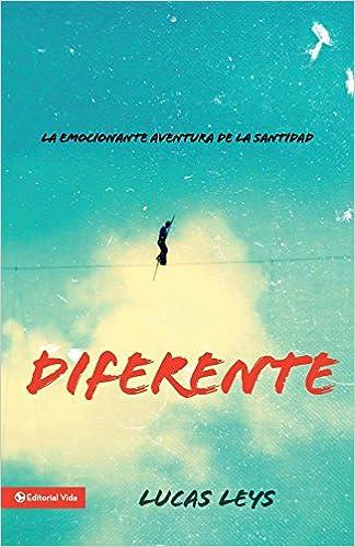 Diferente: La emocionante aventura de la santidad (Especialidades Juveniles) (Spanish Edition): Lucas Leys: 9780829766059: Amazon.com: Books