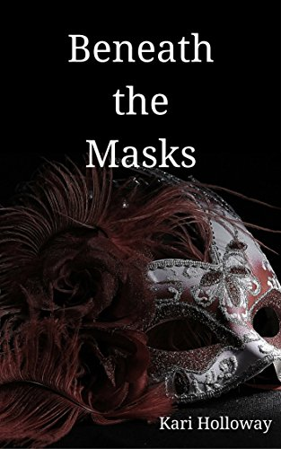 Beneath the Masks by [Holloway, Kari]
