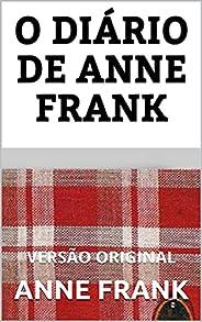 O DIÁRIO DE ANNE FRANK : Versão Original