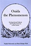 Ouida the Phenomenon : Evolving Social, Political, and Gender Concerns in Her Fiction, Schroeder, Natalie and Holt, Shari Hodges, 0874130336