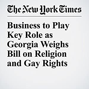 Business to Play Key Role as Georgia Weighs Bill on Religion and Gay Rights