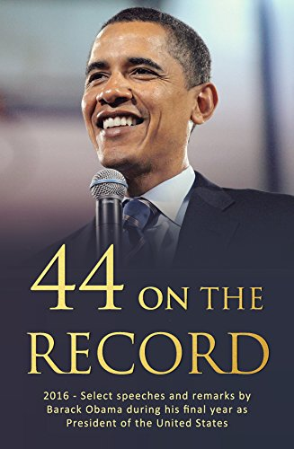 44 On The Record - 2016: A compilation of select speeches and remarks during Barack Obama's final year as President of the United States, along with his farewell address presented on Jan. 10, 2017.
