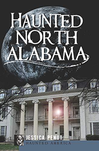 Haunted North Alabama (Haunted