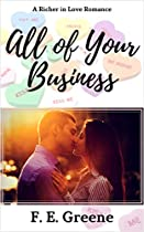 ALL OF YOUR BUSINESS: A RICHER IN LOVE ROMANCE