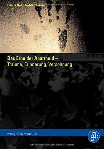 Das Erbe der Apartheid - Trauma, Erinnerung, Versöhnung: Mit einem Vorwort von Nelson Mandela Taschenbuch – 1. April 2006 Pumla Gobodo-Madikizela Budrich 3866490259 Allgemeines