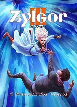 A Princesa dos Ventos: Zylgor III por [Evans, Lu]