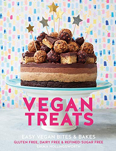 Vegan Treats: 100 easy vegan bites and bakes. Gluten-free, dairy-free, free from refined sugar by Emma Hollingsworth