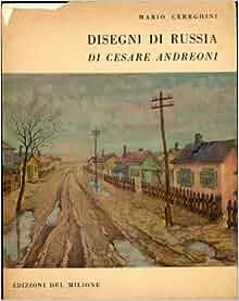 Disegni Di Russia Di Cesare Andreoni: Cesare] Cereghini