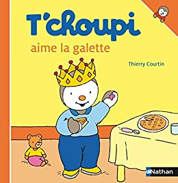 T 39 choupi aime la galette french edition - T choupi aime la galette ...