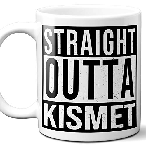 Straight Outta Kismet Souvenir Gift Mug. I Love City Town USA Lover Coffee Unique Tea Cup Men Women Birthday Mothers Day Fathers Day Christmas. 11 oz.