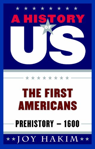 A History of US: The First Americans: Prehistory-1600 (History Of Us)