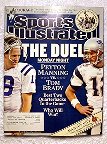 Peyton Manning vs Tom Brady - Best Two Quarterbacks in the Game - New England Patriots vs Indianapolis Colts - Sports Illustrated - November 7, 2005 - Chicago White Sox 2005 World Series Champions! - - Colts Quarterback