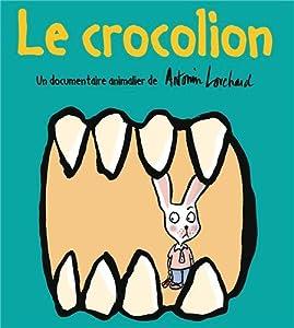 vignette de 'Le crocolion (Antonin Louchard)'