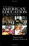 American Education, Wayne J. Urban and Jennings L. Wagoner, 0415965292