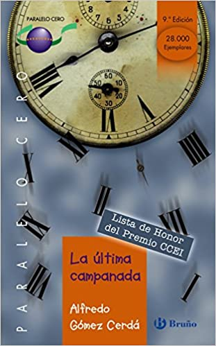 Amazon.com: La ultima campanada/ The Last Chime (Paralelo Cero) (Spanish Edition) (9788421637043): Alfredo Gomez Cerda: Books