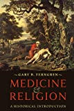 Medicine and Religion, Gary B. Ferngren, 1421412152