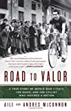 Road to Valor, Aili McConnon and Andres McConnon, 0307590658