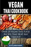 over 35 diet - Vegan Thai: Over 35 Vegan Thai Food Recipes That BEAT Any Takeout