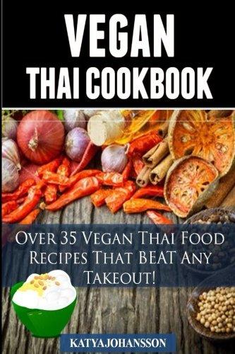 Download vegan thai over 35 vegan thai food recipes that beat any download vegan thai over 35 vegan thai food recipes that beat any takeout book pdf audio id7hpmx9p forumfinder Gallery